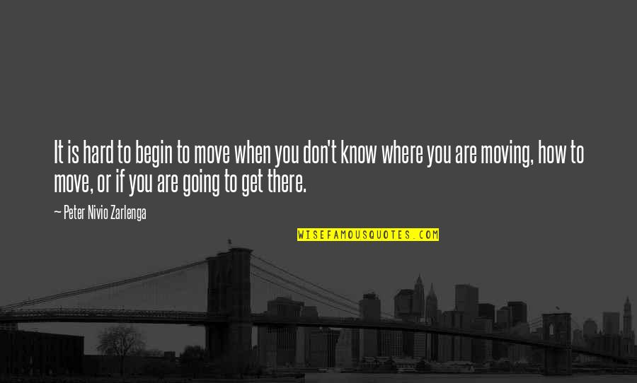 Hanging Out With Friends Tumblr Quotes By Peter Nivio Zarlenga: It is hard to begin to move when