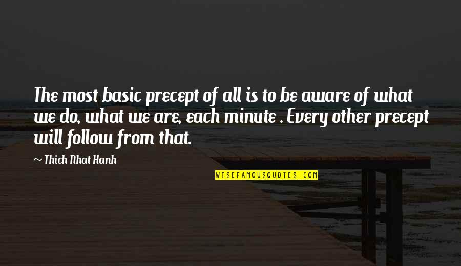 Hanh's Quotes By Thich Nhat Hanh: The most basic precept of all is to