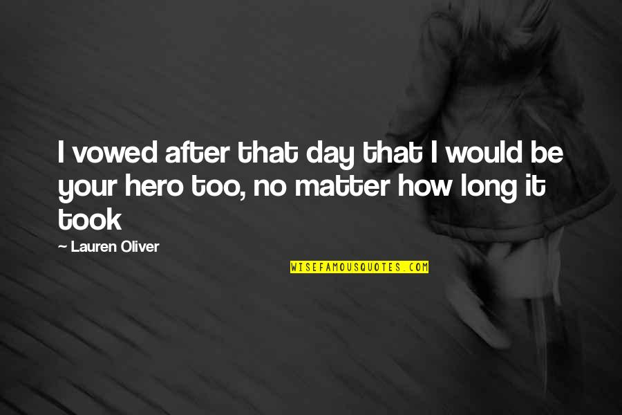 Hannah Nefler Quotes By Lauren Oliver: I vowed after that day that I would