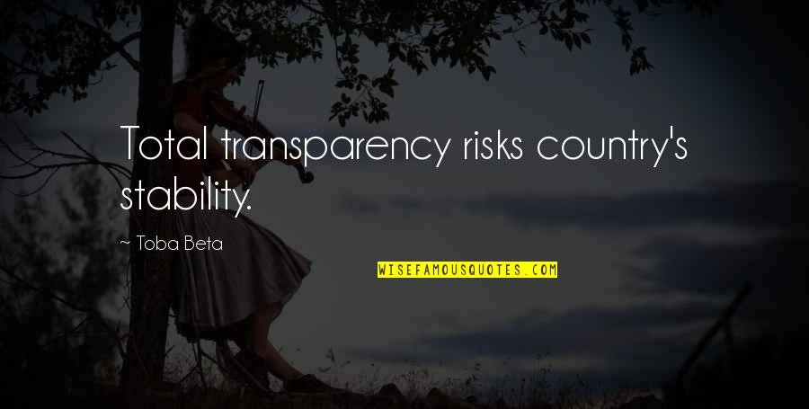 Hannibal Mukozuke Quotes By Toba Beta: Total transparency risks country's stability.
