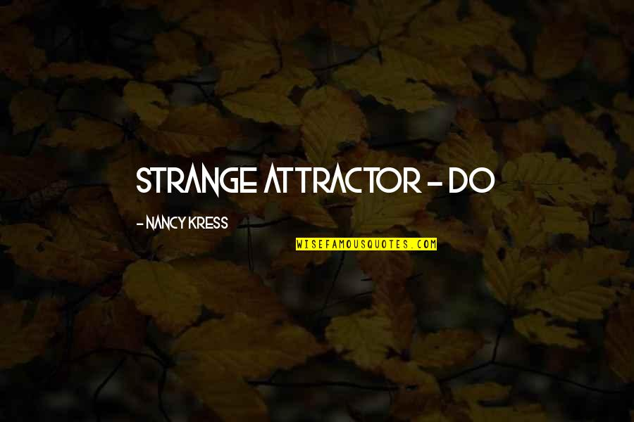 Hans Holzer Quotes By Nancy Kress: strange attractor - do