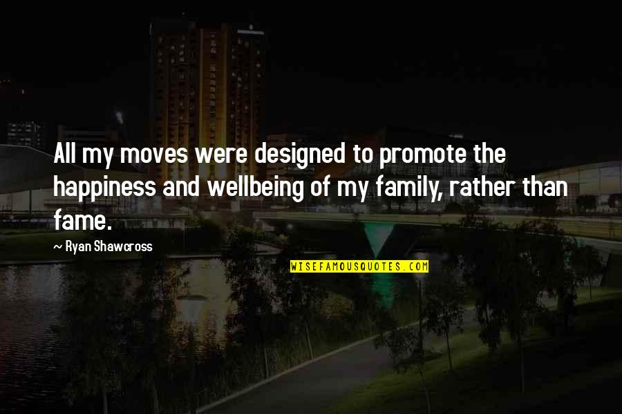 Happiness And Moving On Quotes By Ryan Shawcross: All my moves were designed to promote the