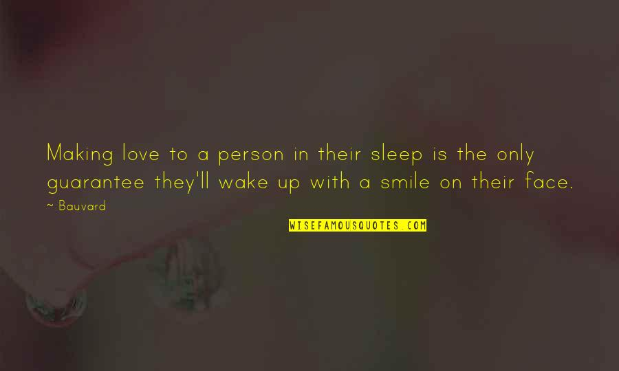 Happiness And Smiling Quotes By Bauvard: Making love to a person in their sleep