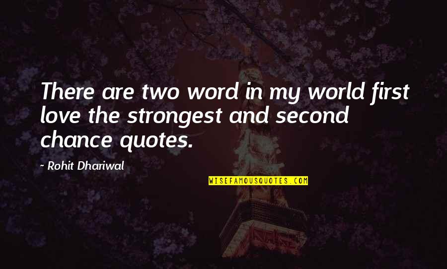 Happiness And Smiling Quotes By Rohit Dhariwal: There are two word in my world first