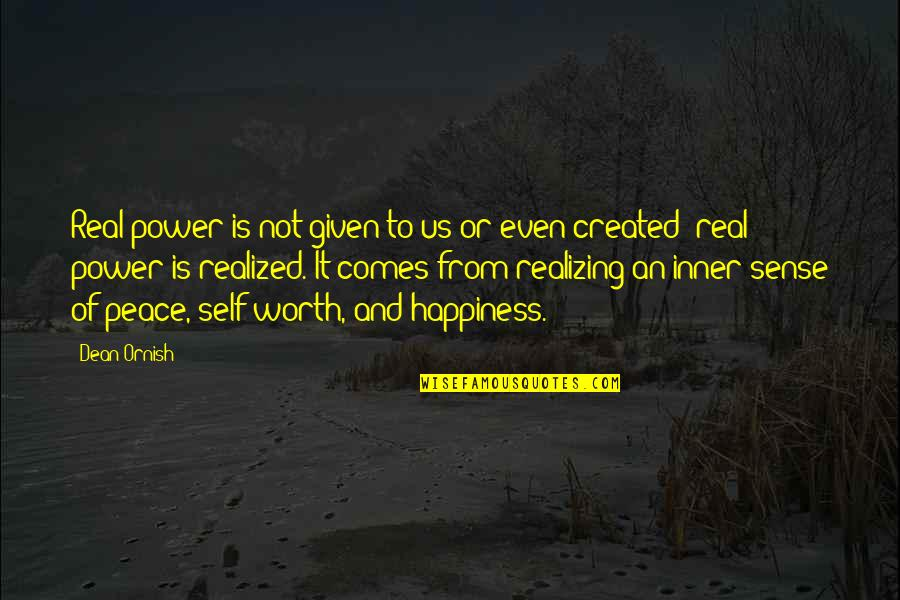 Happiness Comes Quotes By Dean Ornish: Real power is not given to us or