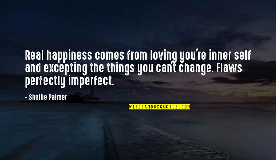 Happiness Comes Quotes By Shellie Palmer: Real happiness comes from loving you're inner self