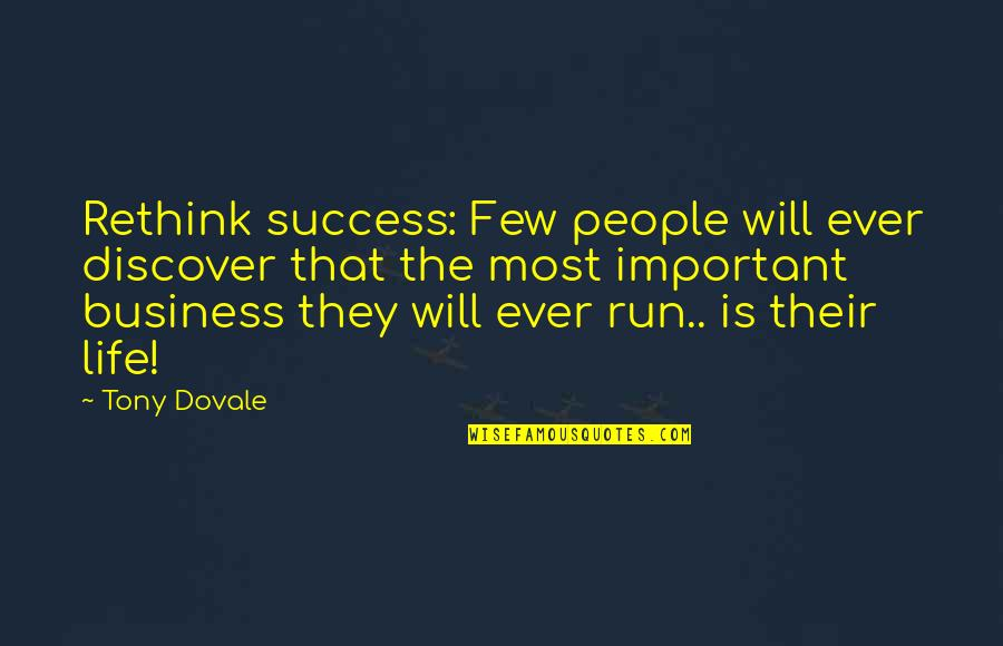 Happiness Is Success Quotes By Tony Dovale: Rethink success: Few people will ever discover that