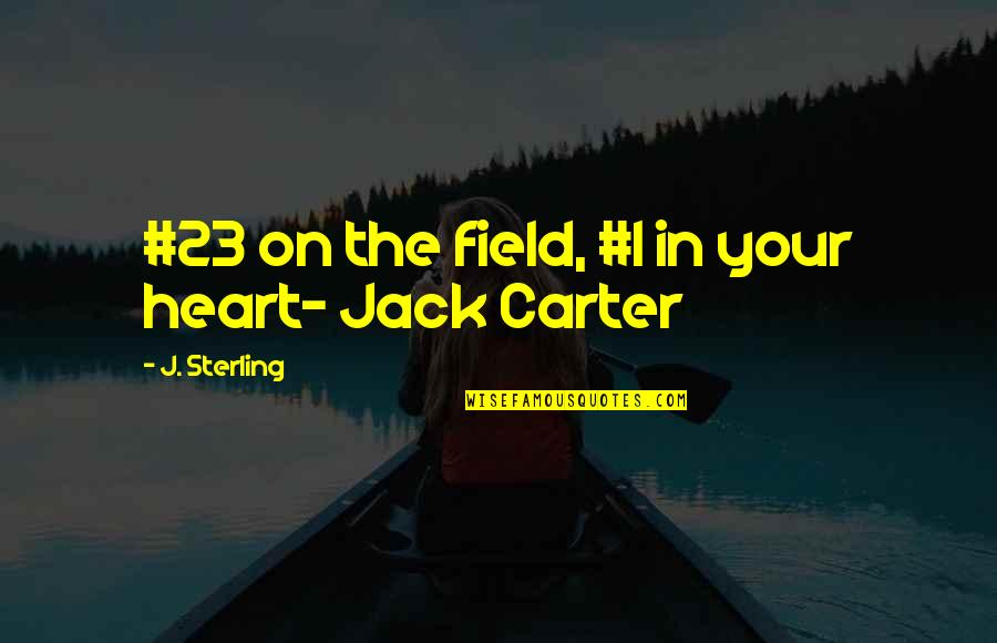 Happiness Lennon Quotes By J. Sterling: #23 on the field, #1 in your heart-