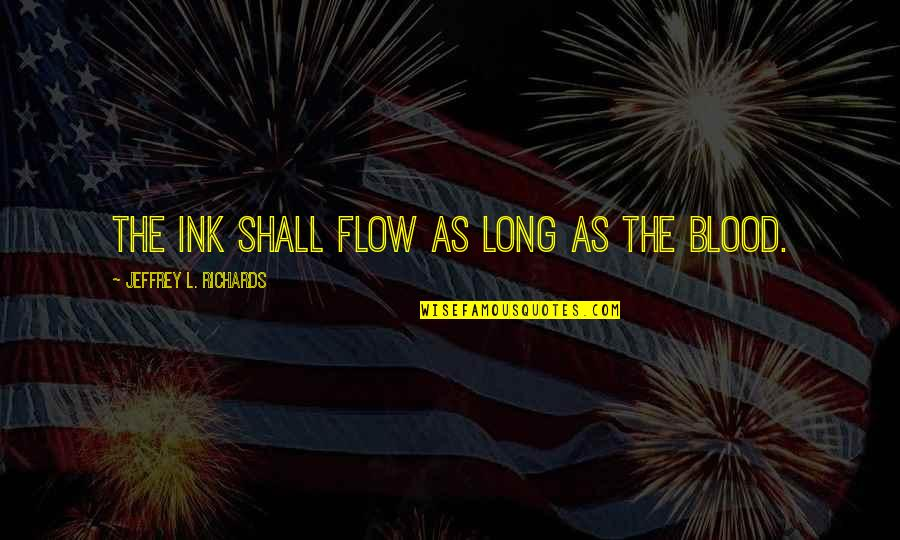 Happiness Lennon Quotes By Jeffrey L. Richards: The ink shall flow as long as the