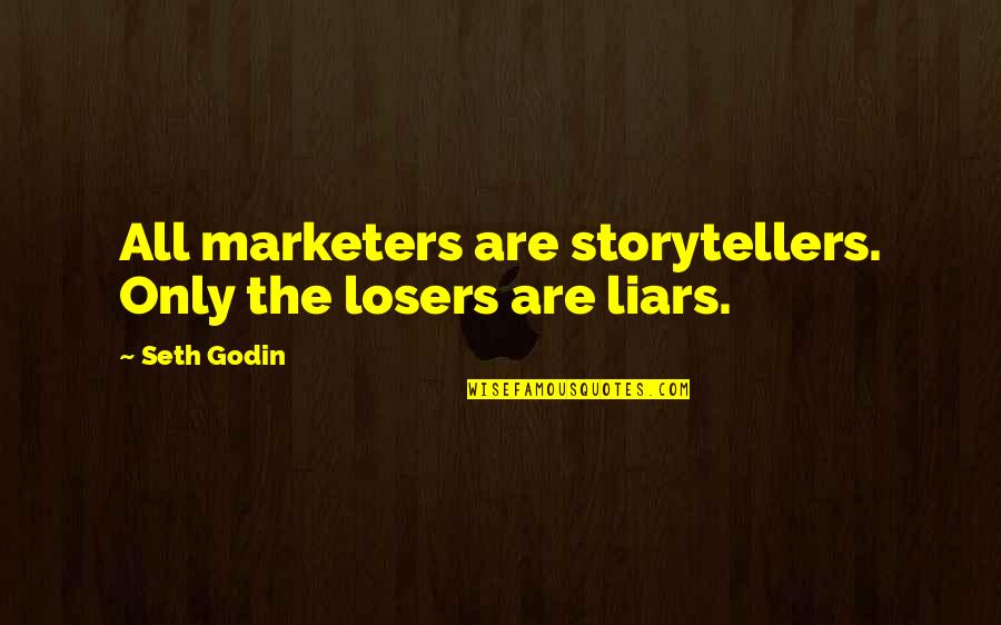 Happiness Lennon Quotes By Seth Godin: All marketers are storytellers. Only the losers are