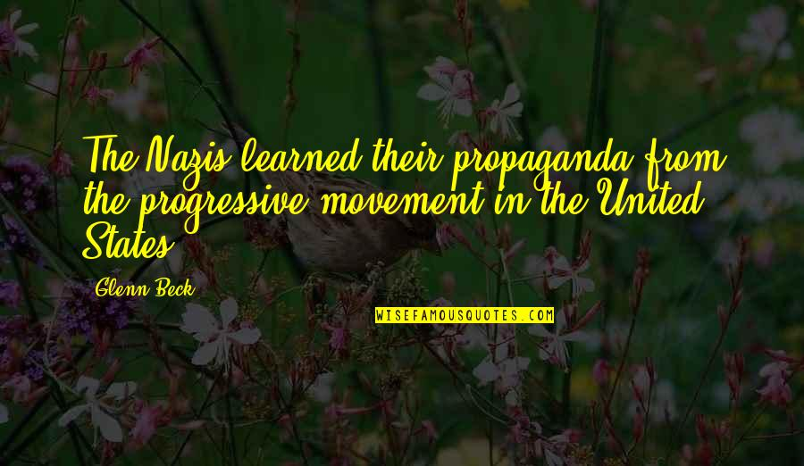 Happiness Patrol Quotes By Glenn Beck: The Nazis learned their propaganda from the progressive