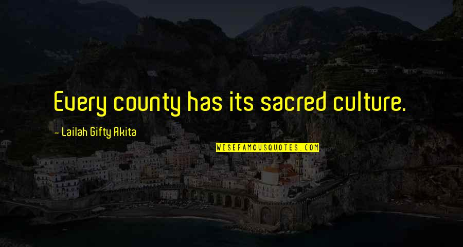 Happiness Patrol Quotes By Lailah Gifty Akita: Every county has its sacred culture.