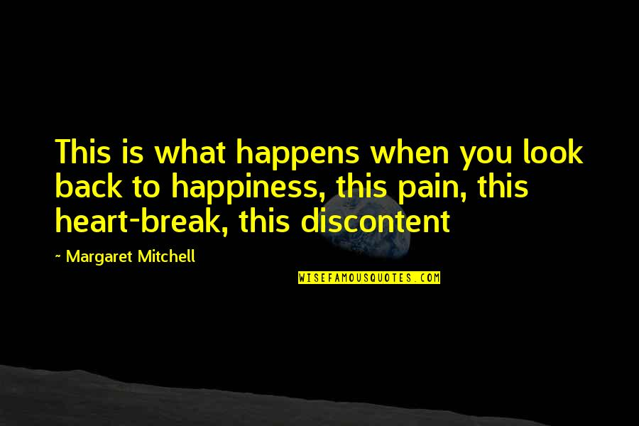 Happiness To Sadness Quotes By Margaret Mitchell: This is what happens when you look back