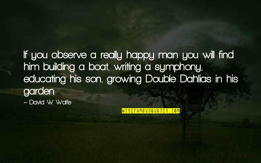 Happiness Will Find You Quotes By David W. Wolfe: If you observe a really happy man you