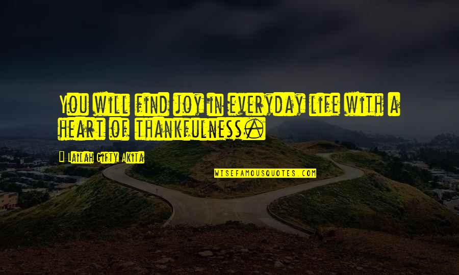 Happiness Will Find You Quotes By Lailah Gifty Akita: You will find joy in everyday life with