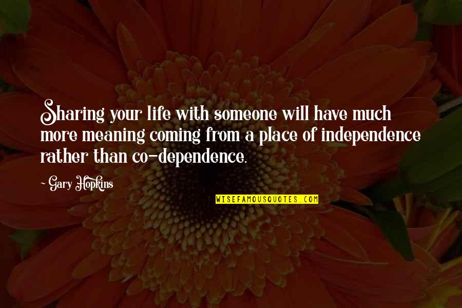 Happiness With Someone Quotes By Gary Hopkins: Sharing your life with someone will have much
