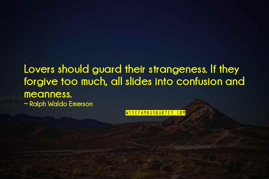 Happy 27 Birthday Quotes By Ralph Waldo Emerson: Lovers should guard their strangeness. If they forgive