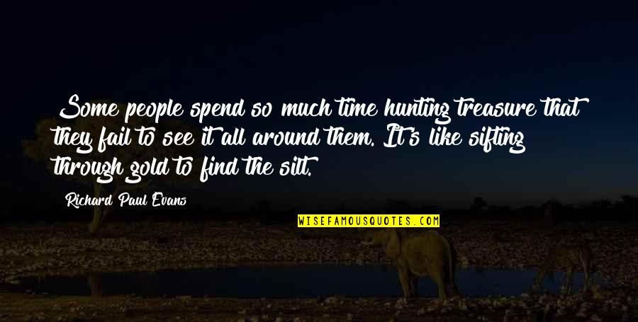 Happy 27 Birthday Quotes By Richard Paul Evans: Some people spend so much time hunting treasure