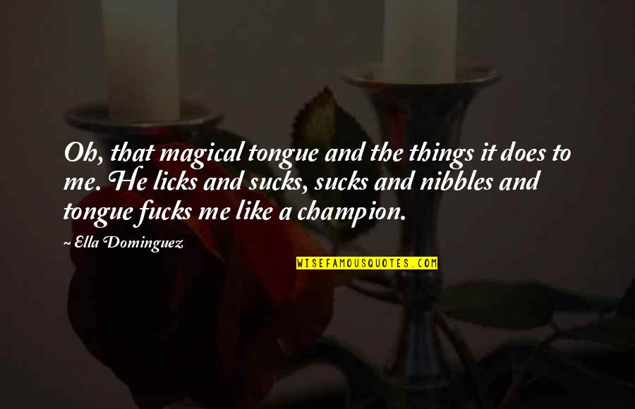 Happy 80th Birthday Grandpa Quotes By Ella Dominguez: Oh, that magical tongue and the things it