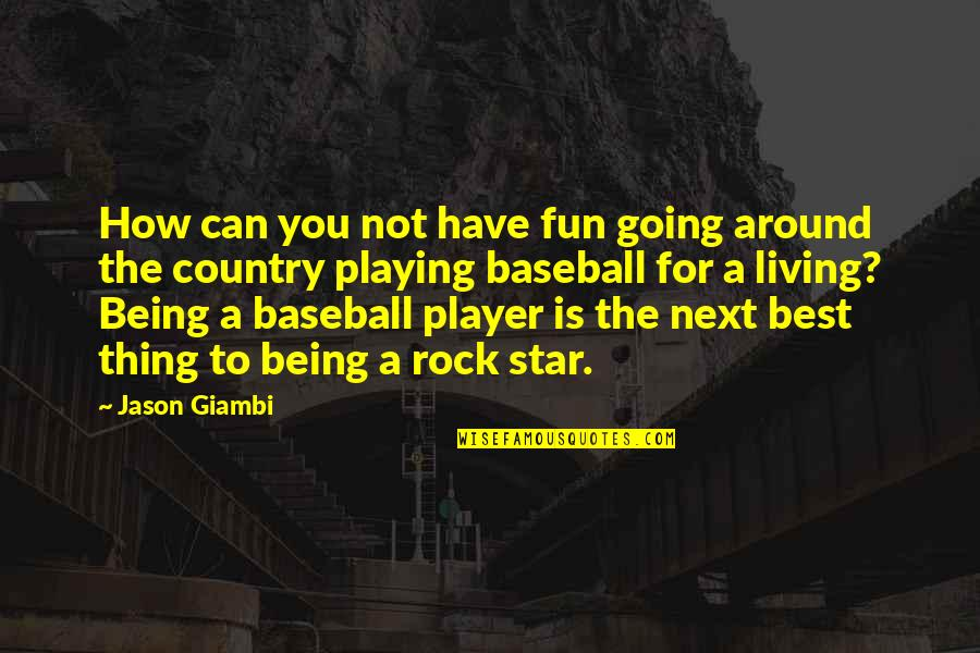Happy And Positive Thoughts Quotes By Jason Giambi: How can you not have fun going around