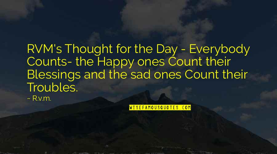 Happy And Sad Day Quotes By R.v.m.: RVM's Thought for the Day - Everybody Counts-