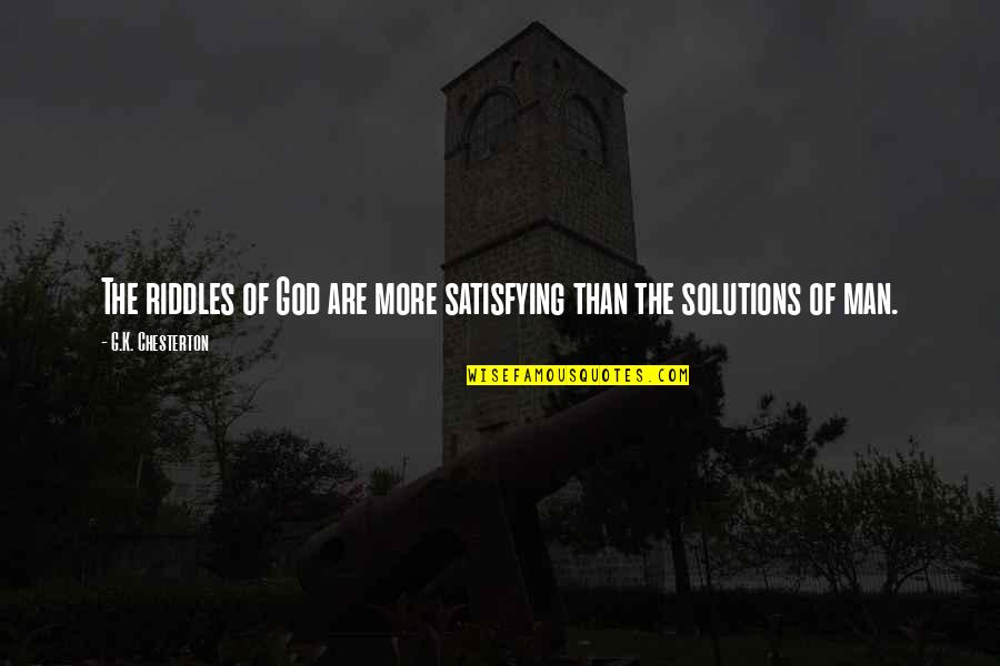 Happy Anniversary Funny Quotes By G.K. Chesterton: The riddles of God are more satisfying than