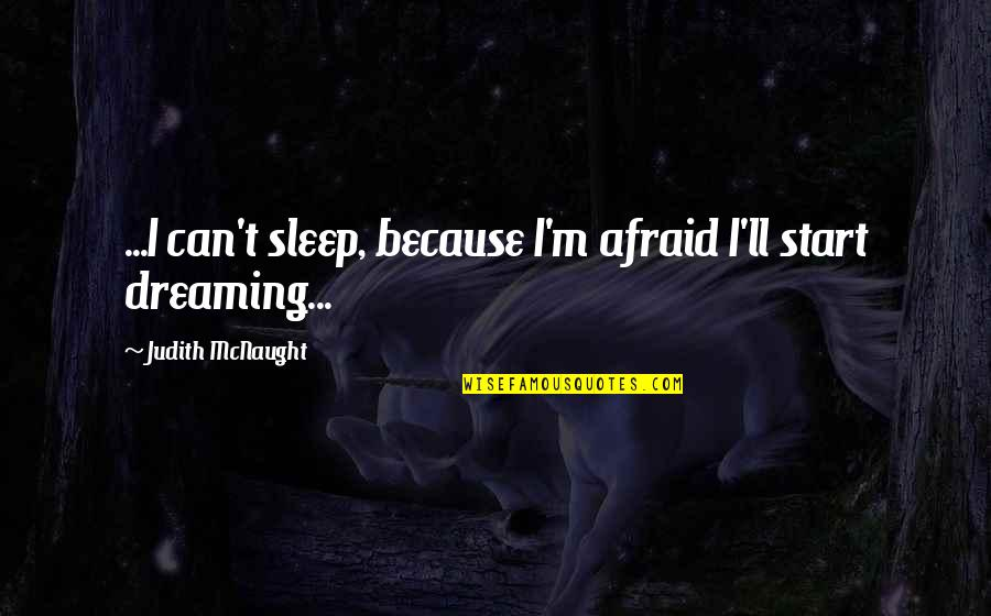 Happy Anniversary Nice Quotes By Judith McNaught: ...I can't sleep, because I'm afraid I'll start