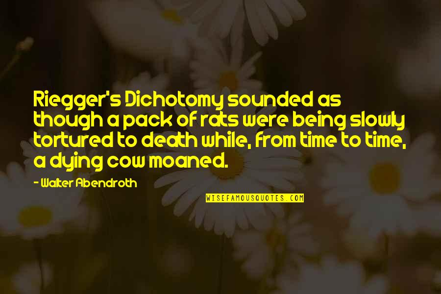 Happy Anniversary Nice Quotes By Walter Abendroth: Riegger's Dichotomy sounded as though a pack of
