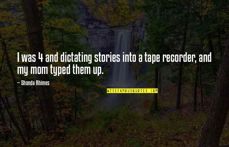 Happy Atham Quotes By Shonda Rhimes: I was 4 and dictating stories into a