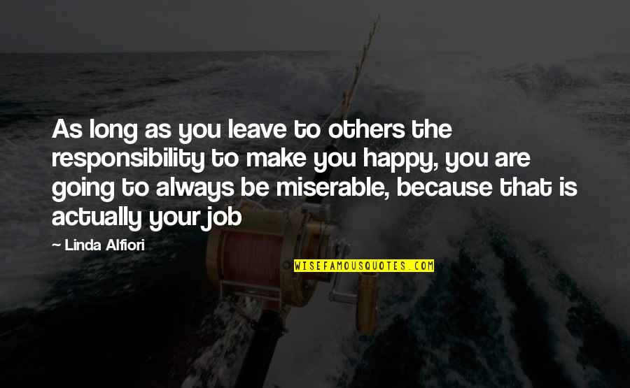 Happy Because Of Love Quotes By Linda Alfiori: As long as you leave to others the