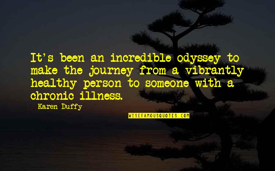 Happy Birthday Asma Quotes By Karen Duffy: It's been an incredible odyssey to make the