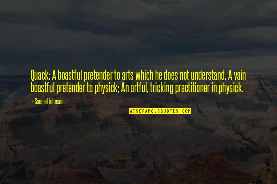 Happy Birthday Asma Quotes By Samuel Johnson: Quack: A boastful pretender to arts which he