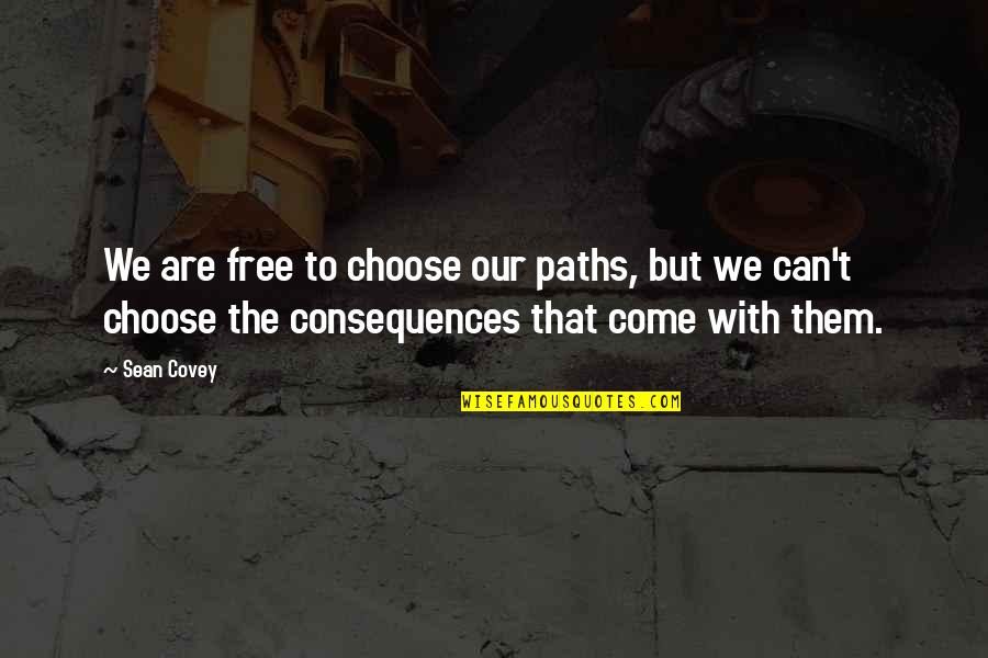 Happy Birthday Jesus And Merry Christmas Quotes By Sean Covey: We are free to choose our paths, but