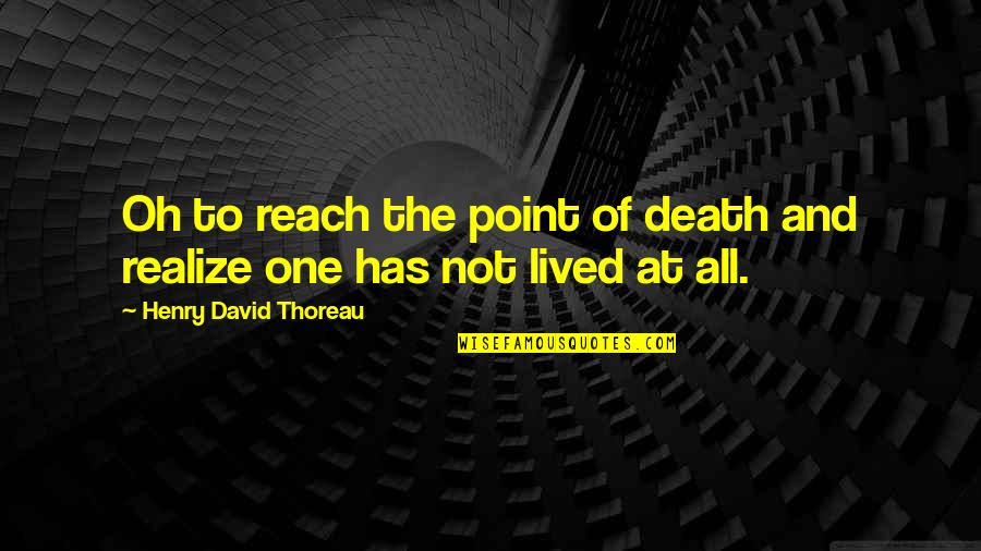 Happy Birthday Melissa Quotes By Henry David Thoreau: Oh to reach the point of death and