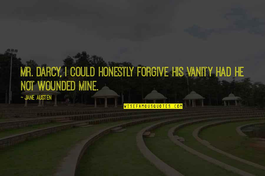 Happy Birthday Mom Quotes By Jane Austen: Mr. Darcy, I could honestly forgive his vanity