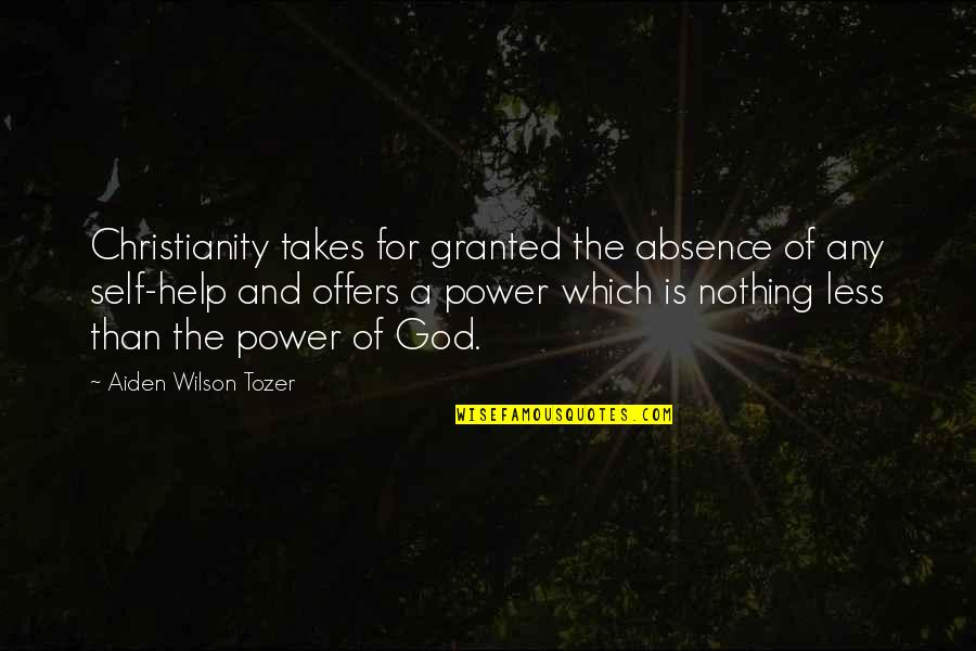 Happy Clappy Quotes By Aiden Wilson Tozer: Christianity takes for granted the absence of any
