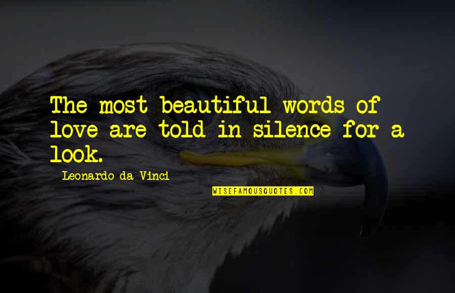 Happy Clappy Quotes By Leonardo Da Vinci: The most beautiful words of love are told