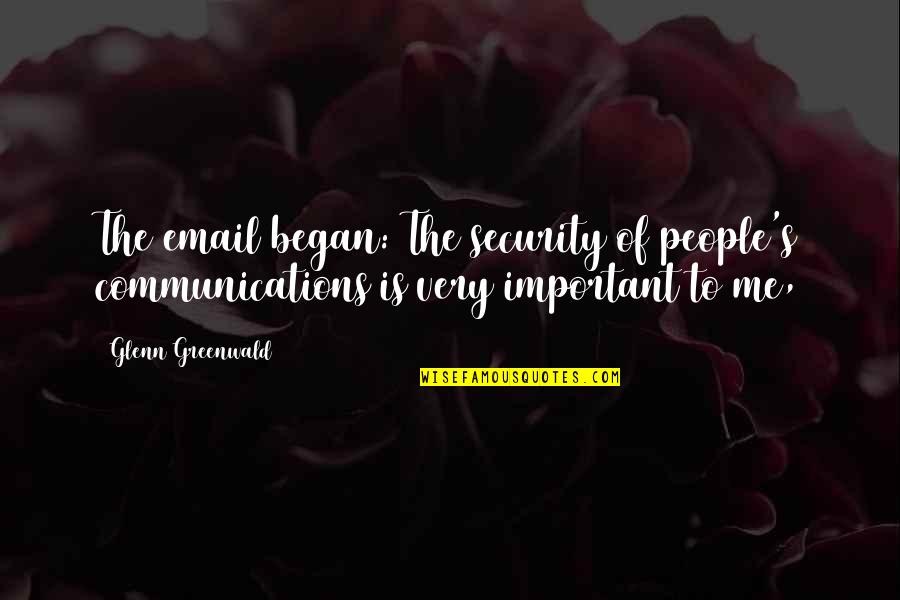 Happy Eid Quotes By Glenn Greenwald: The email began: The security of people's communications
