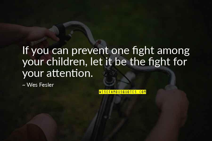Happy Ems Week Quotes By Wes Fesler: If you can prevent one fight among your
