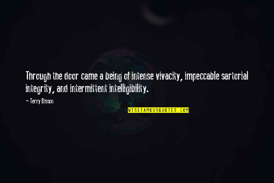 Happy Good Luck Quotes By Terry Bisson: Through the door came a being of intense