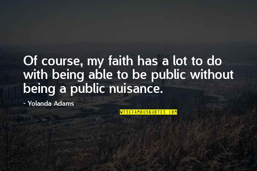 Happy Hump Day Funny Quotes By Yolanda Adams: Of course, my faith has a lot to