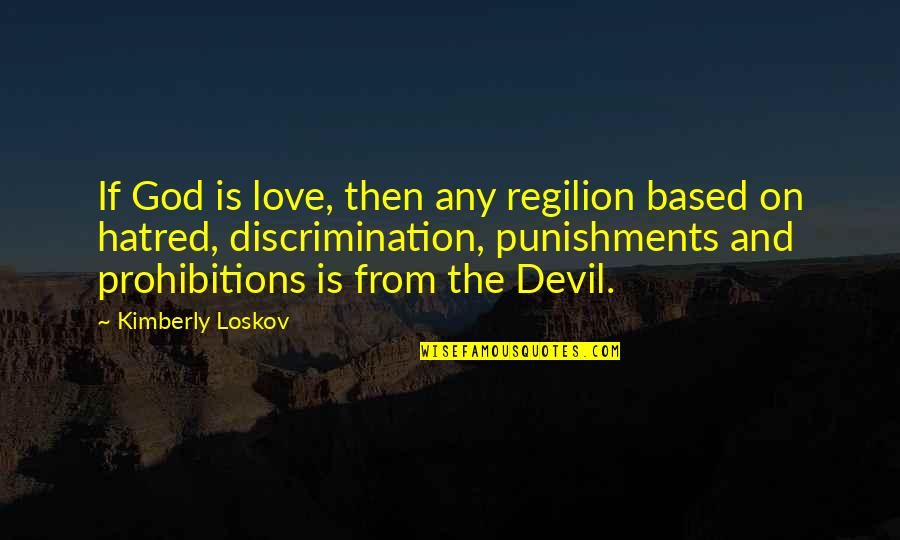 Happy Independence Day 4th July Quotes By Kimberly Loskov: If God is love, then any regilion based