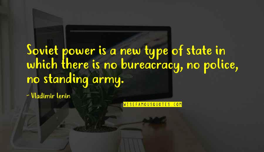 Happy Journey Bible Quotes By Vladimir Lenin: Soviet power is a new type of state