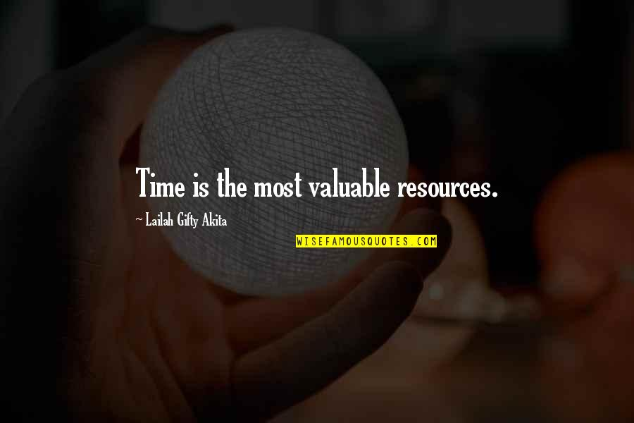 Happy Life Time Quotes By Lailah Gifty Akita: Time is the most valuable resources.