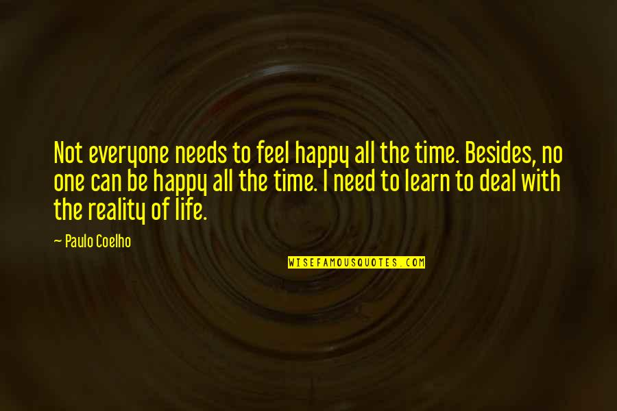 Happy Life Time Quotes By Paulo Coelho: Not everyone needs to feel happy all the