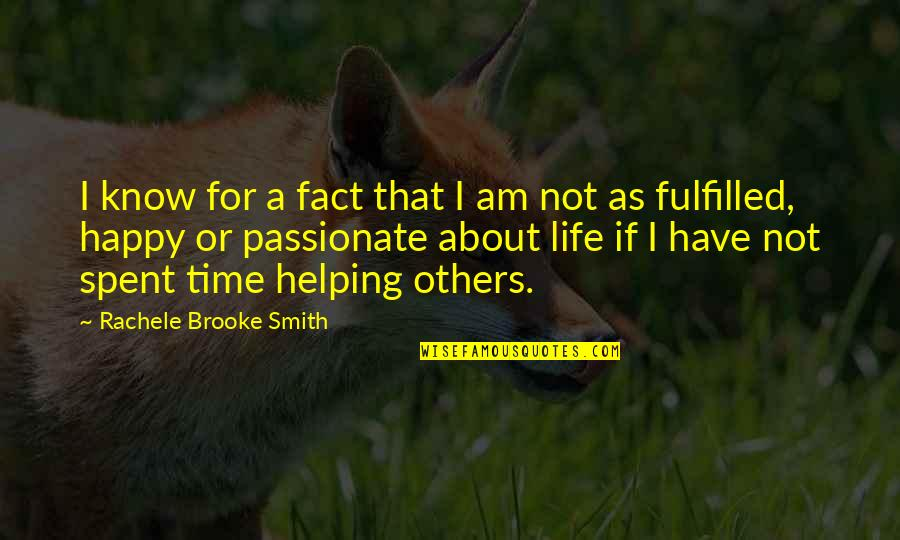 Happy Life Time Quotes By Rachele Brooke Smith: I know for a fact that I am
