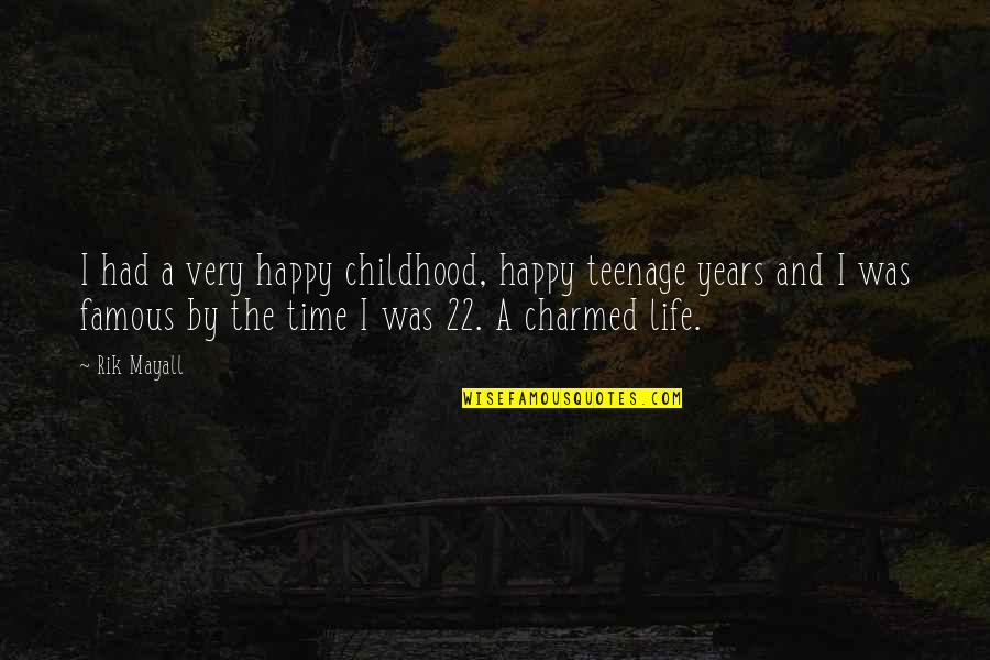 Happy Life Time Quotes By Rik Mayall: I had a very happy childhood, happy teenage