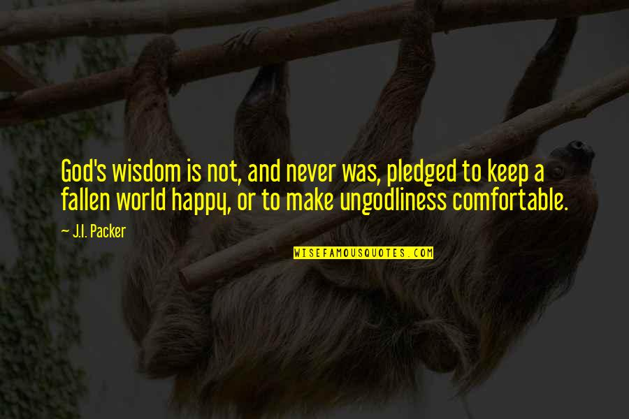 Happy Or Not Quotes By J.I. Packer: God's wisdom is not, and never was, pledged