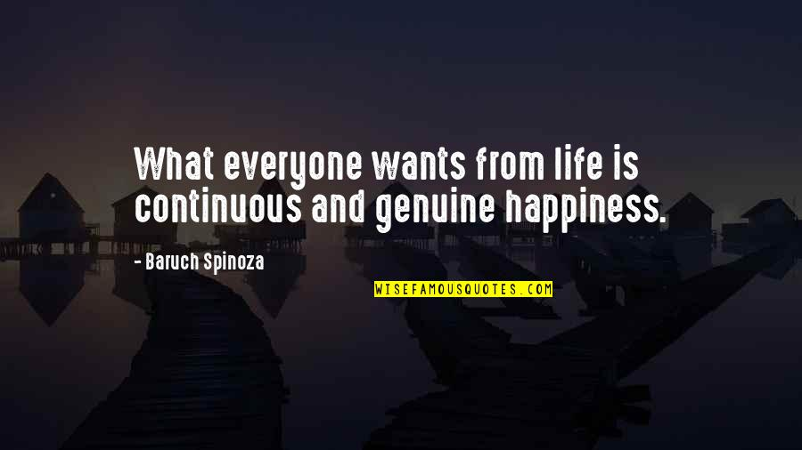 Happy Our Anniversary Quotes By Baruch Spinoza: What everyone wants from life is continuous and