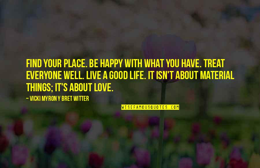 Happy Place In Life Quotes By Vicki Myron Y Bret Witter: Find your place. Be happy with what you